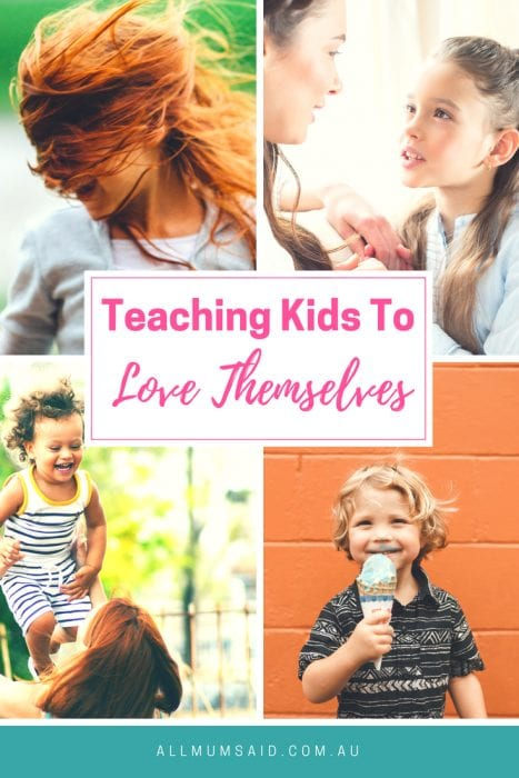 All Mum Said - Teaching Kids To Love Themselves