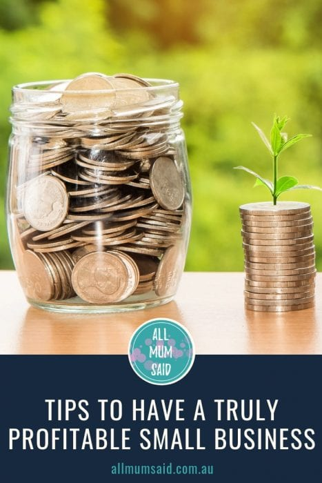 All Mum Said - Tips to have a profitable small business