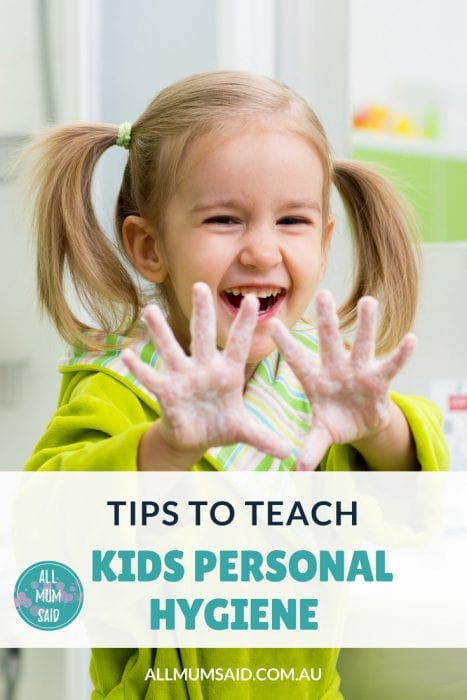 All Mum Said - Tips to teach kids personal hygiene