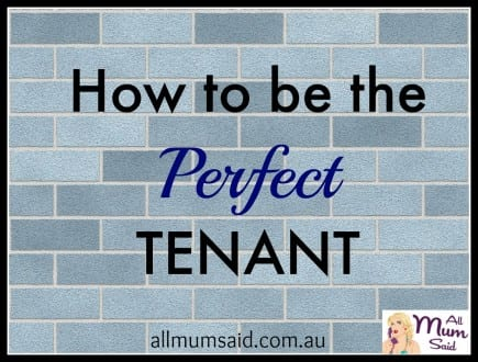 How to be the perfect tenant