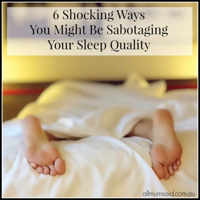 Sabotaging Your Sleep