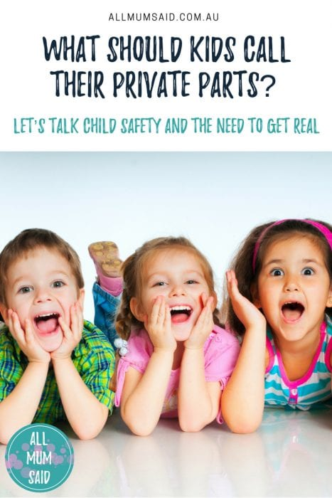 All Mum Said - What should kids call their private parts? Let's talk child safety and the need to get real! #parenting #safety #motherhood
