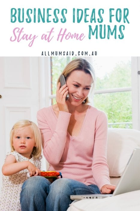 Business Ideas for Stay at Home Mums #workingfromhome #sahm #parenting #finance #businessideas #makemoney